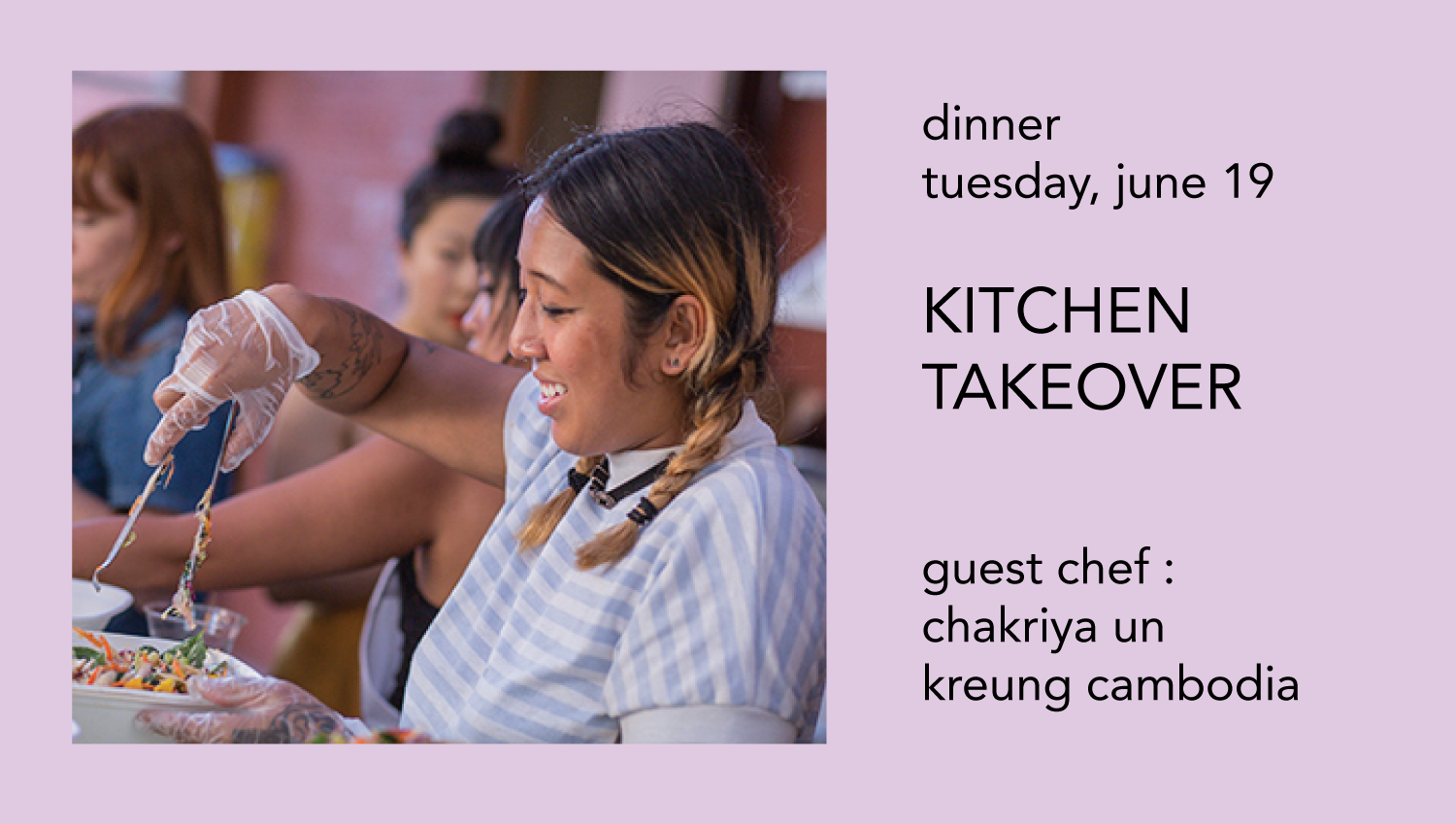 Kitchen Takeover : Guest Chef Chakriya Un of Kreung Cambodia